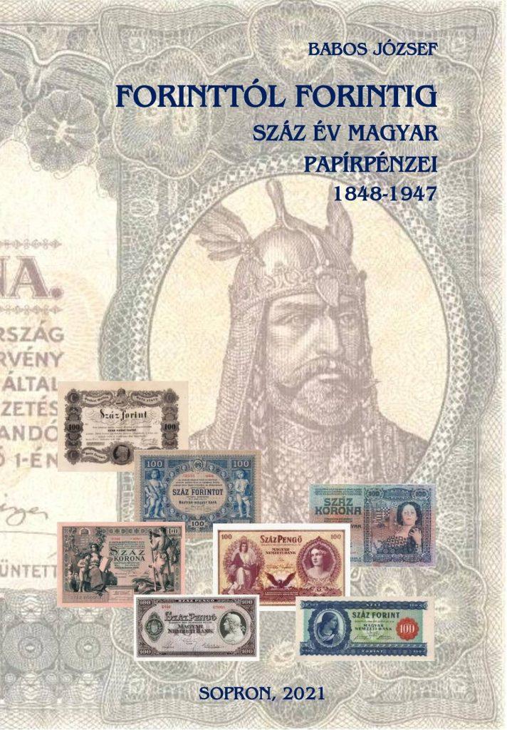 Új könyv jelent meg:  FORINTTÓL FORINTIG száz év magyar papírpénzei 1848-1947